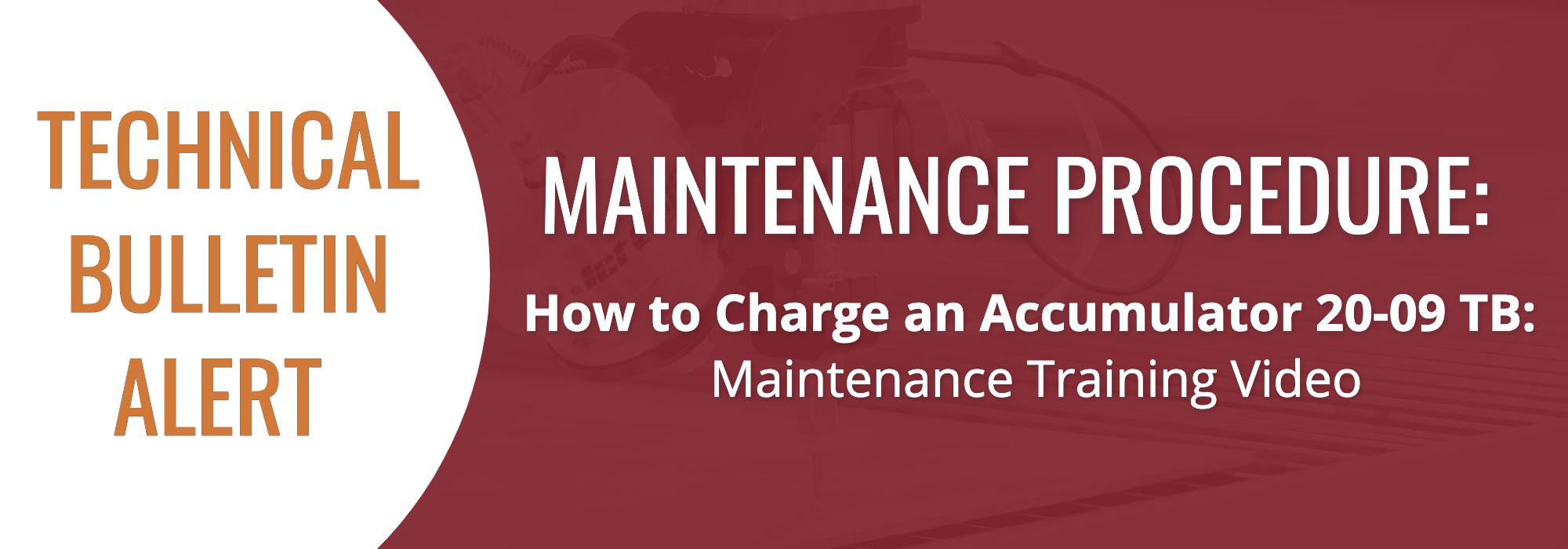 Technical Bulletin Alert - How to Charge an Accumulator